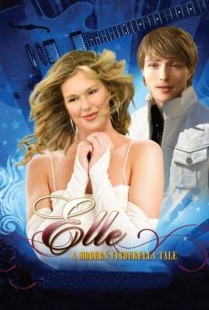 Elle: A Modern Cinderella Tale online kostenlos
