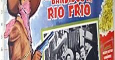 Película Los bandidos de Río Frío
