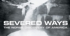 Película Severed Ways: The Norse Discovery of America