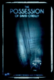 The Possession of David O´Reilly online free