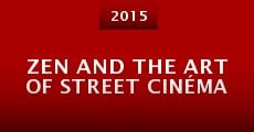 Zen and the Art of Street Cinéma